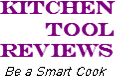 Kitchen Tools & Small Appliance Reviews